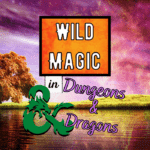 how to use wild magic in D&D
